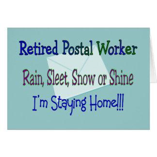 "Postal Worker Rain Sleet Snow ""STAYING HOME"" Greeting Card"