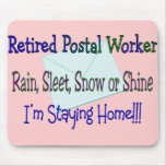 """Postal Worker Rain Sleet Snow """"STAYING HOME"""" Mouse Pads"""