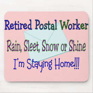 "Postal Worker Rain Sleet Snow ""STAYING HOME"" Mouse Pad"