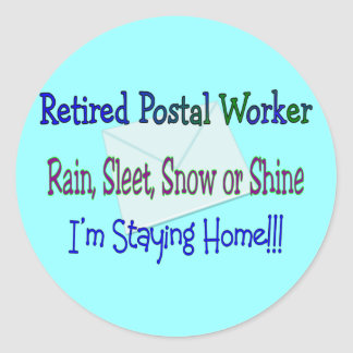 "Postal Worker Rain Sleet Snow ""STAYING HOME"" Stickers"
