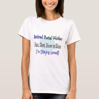 "Postal Worker Rain Sleet Snow ""STAYING HOME"" T-Shirt"