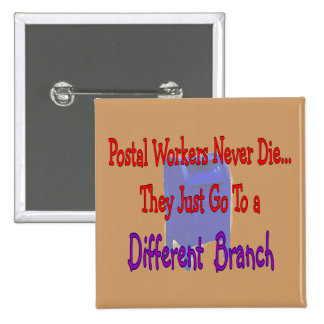 Postal Workers Never Die 2 Inch Square Button