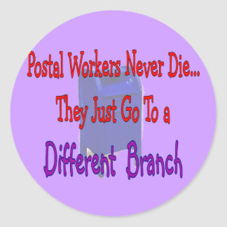 Postal Workers Never Die Classic Round Sticker