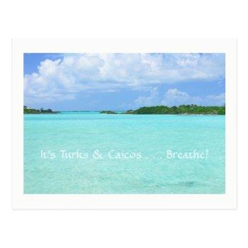 "Postcard/ ""it's Turks & Caicos. . .breathe!"" Postcard by whatawonderfulworld at Zazzle"
