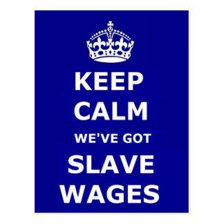 Postcard Keep Calm We've Got Slave Wages