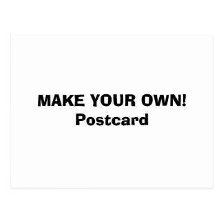 POSTCARD - MAKE YOUR OWN!