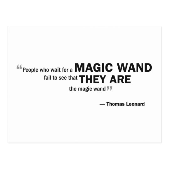 Postcard - 'People who wait for a magic wand...'