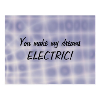 Postcard - You make my dreams electric