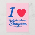 i [Love heart]  people who calls me:   shayoom i [Love heart]  people who calls me:   shayoom Postcards