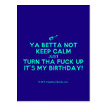 [Electric guitar] ya betta not keep calm just turn tha fuck up it's my birthday!  Postcards