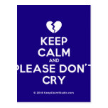 [Broken heart] keep calm and please don't cry  Postcards