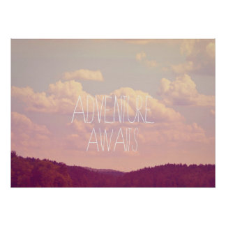 Poster.... Adventure Awaits Poster