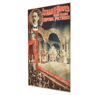 Poster advertising Lyman H. Howe's 'High Class Mov Stretched Canvas Print