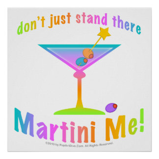 Poster, Art - Don't just stand there - MARTINI ME!