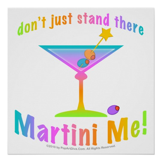 Poster, Art - Don't just stand there - MARTINI ME! Poster