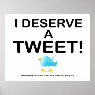 Poster, Art - I Deserve a TWEET! Poster