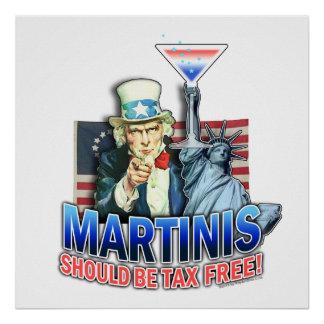 Poster, Art - Martinis Should Be Tax Free Poster