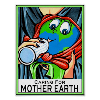 """Poster:  """"Caring for Mother Earth"""" Poster"""