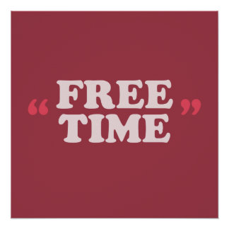 """Poster del """"tiempo libre"""" perfect poster"""