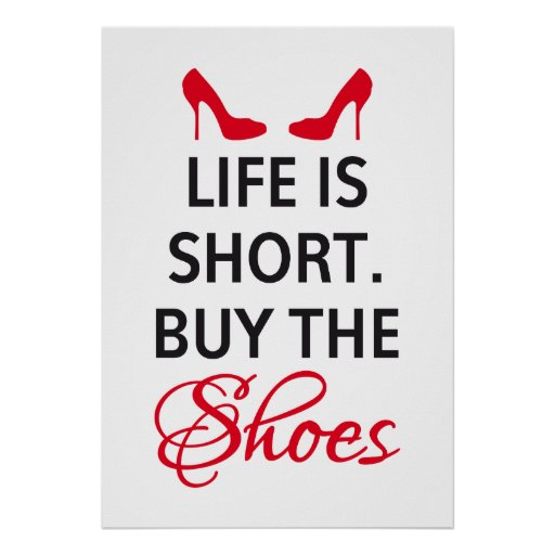 Life Is Short Buy The Shoes Sign