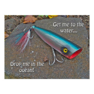 "Poster Fishing Lure ""Get me to the water..."""