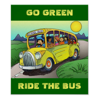 POSTER ~ GO GREEN RIDE THE SCHOOL BUS RIDE SHARE