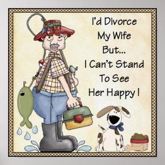 Poster-I'd Divorce my wife....Joke, Funny Poster