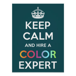 Poster Keep Calm and hire a Color Expert