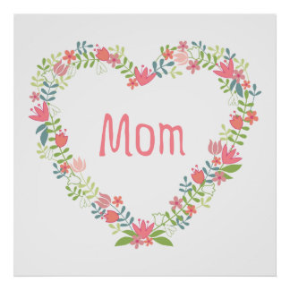 Poster Mom, Happy Mothers day, floral heart wreath
