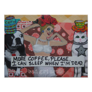 POSTER-MORE COFFEE PLEASE. I CAN SLEEP POSTER
