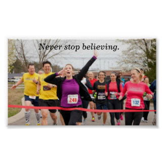 Poster- Never stop believing. Poster