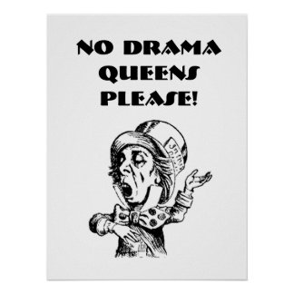 POSTER -NO DRAMA QUEENS HERE!18 x 24""