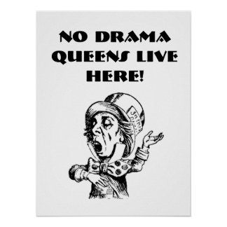 POSTER -NO DRAMA QUEENS LIVE HERE!18 x 24""