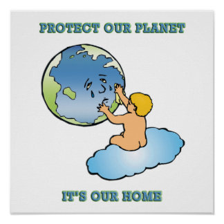 "Poster:  ""Protect Our Planet, It's Our Home"" Poster"