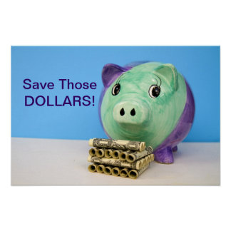 POSTER - SAVE THOSE DOLLARS