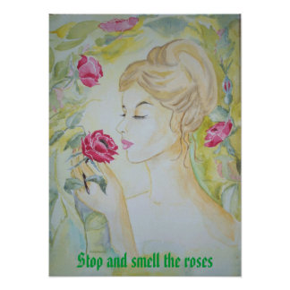 Poster Stop and smell the Roses