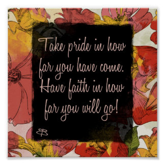 poster- take pride in how far you have come... poster