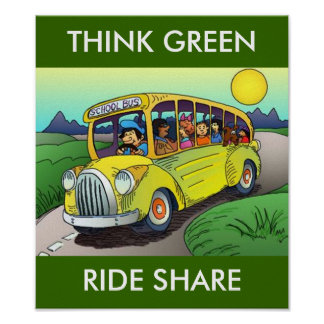 POSTER ~ THINK GREEN SCHOOL BUS RIDE SHARE SHARING