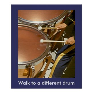 Poster - Walk to a different   drum