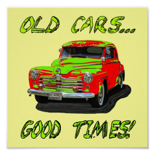 """Poster with """"Old Cars...Good Times!"""" design"""
