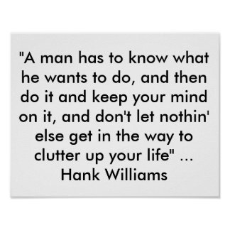 "Poster with Quote from Hank Williams  ""A man has t"