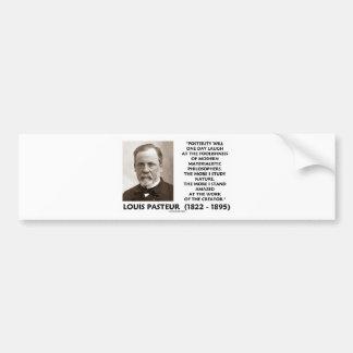 Posterity Materialistic Philosophers Pasteur Quote Bumper Sticker