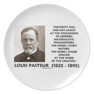 Posterity Materialistic Philosophers Pasteur Quote Plate