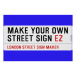 make your own street sign  Posters