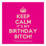 [Crown] keep calm it's my birthday bitch!  Posters