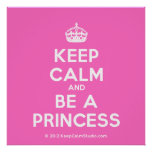 [Crown] keep calm and be a princess  Posters