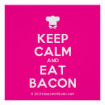 [Chef hat] keep calm and eat bacon  Posters
