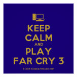 [Computer] keep calm and play far cry 3  Posters