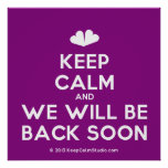 [Two hearts] keep calm and we will be back soon  Posters