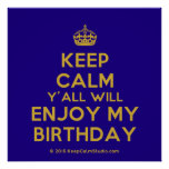 [Crown] keep calm y'all will enjoy my birthday  Posters